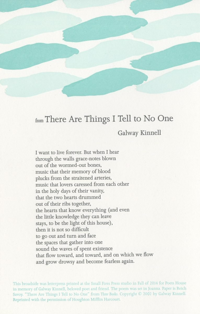 Galway Kinnell, from There Are Things I Tell to No One, 2014, Small Fires Press, letterpress.