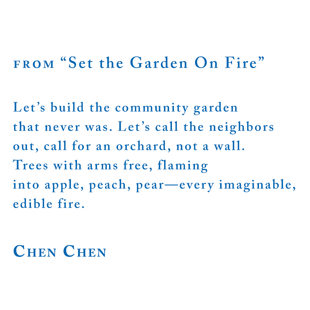 Chen Chen, from Set the Garden on Fire