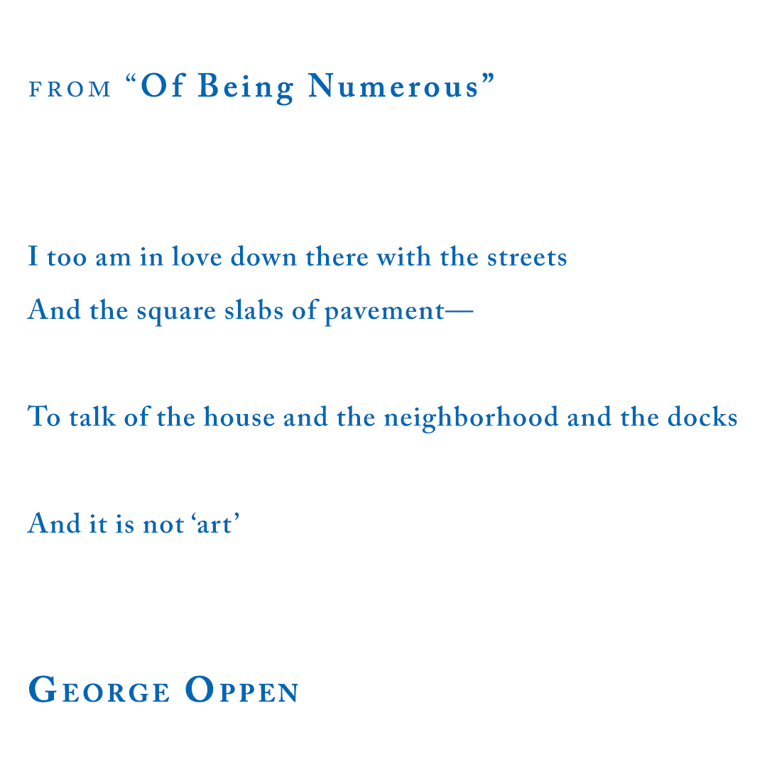 "George Oppen, from ""Of Being Numerous"""