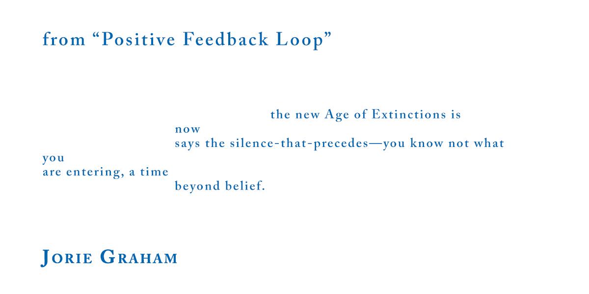 "Jorie Graham From ""Positive Feedback Loop"""