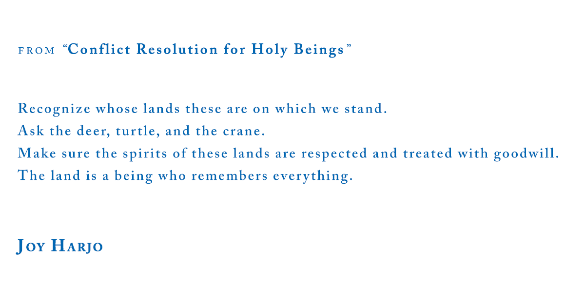 """Joy Harjo, from """"Conflict Resolution for Holy Beings"""""""
