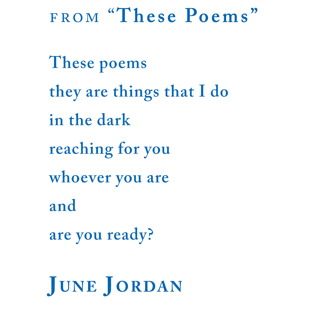 "June Jordan, from ""These Poems"""