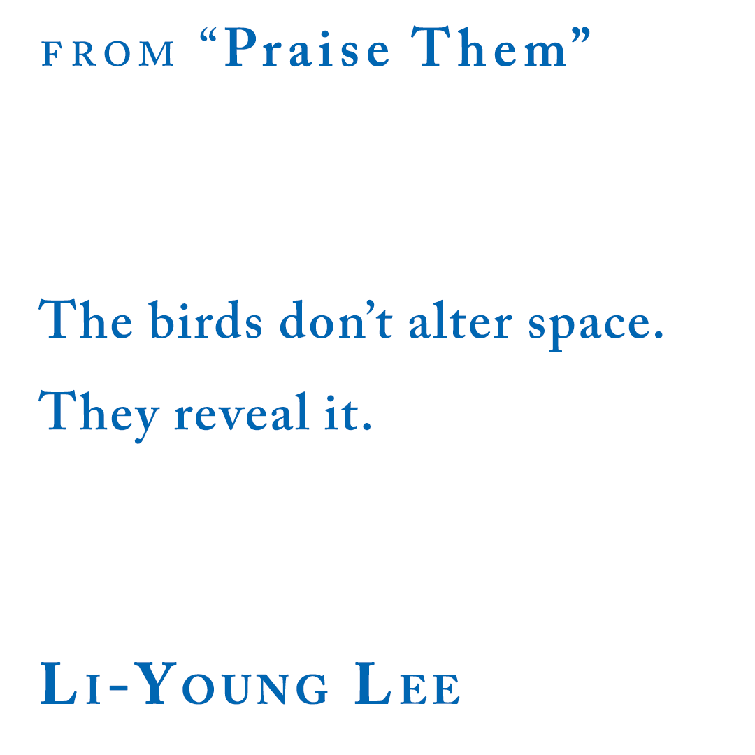 """Li-Young Lee, from """"Praise Them"""""""