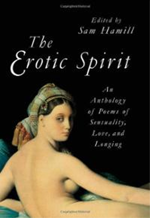 The Erotic Spirit: An Anthology of Poems of Sensuality, Love, and Longing cover