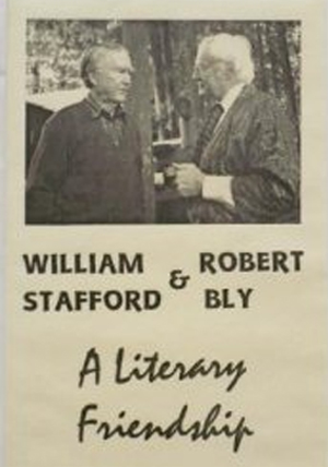 William Stafford and Robert Bly: A Literary Friendship book cover